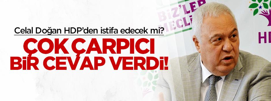 HDP'li Celal Doğan'dan çarpıcı 'istifa' cevabı!