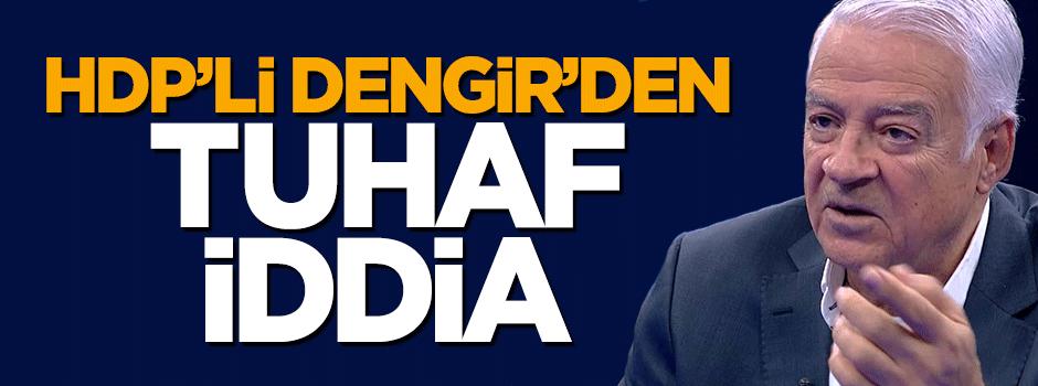 HDP'li Dengir Mir Mehmet'ten tuhaf iddia