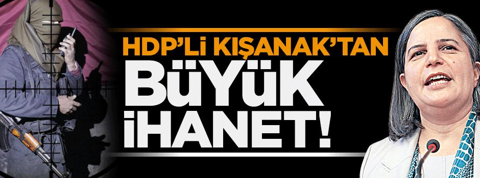HDP'li Kışanak'tan büyük ihanet!