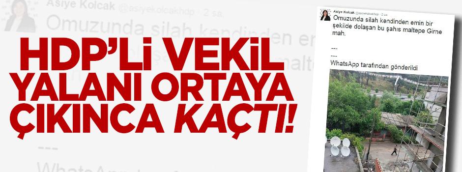 HDP'li vekil yalanı ortaya çıkınca kaçtı!