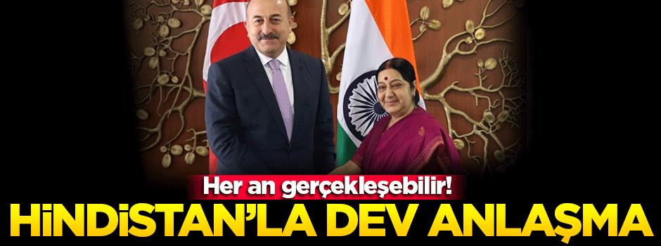 Hindistan'la dev anlaşmaya doğru!
