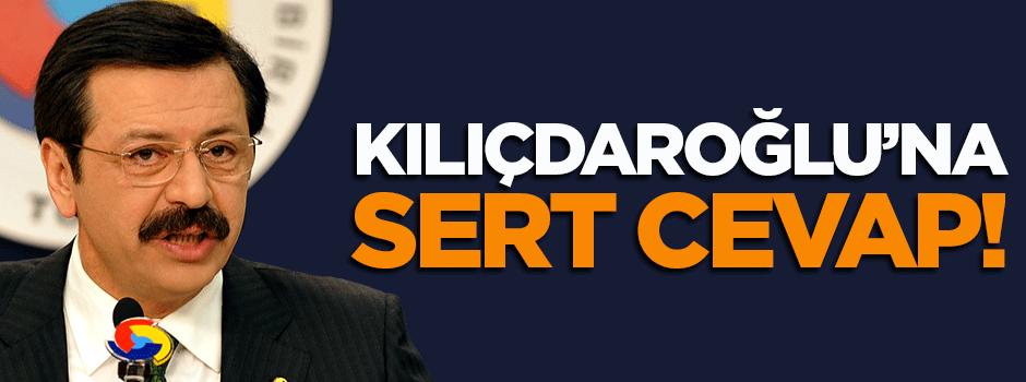 TOBB Başkanından Kılıçdaroğlu'na sert tepki!