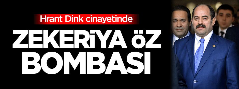 Hrant Dink cinayetinde Zekeriya Öz bombası!