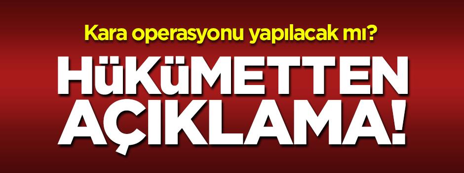Hükümetten 'kara operasyonu' açıklaması