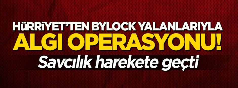Hürriyet'in 'ByLock operasyonuna' soruşturma!