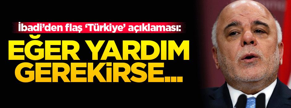İbadi'den Türkiye açıklaması!