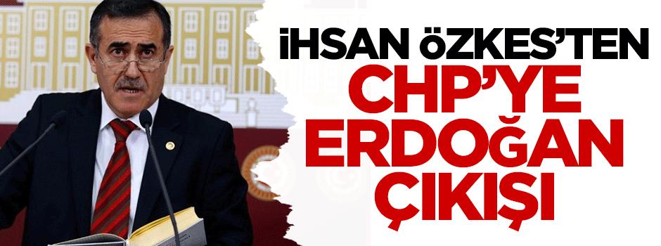 İhsan Özkes'ten, CHP'ye Erdoğan çıkışı