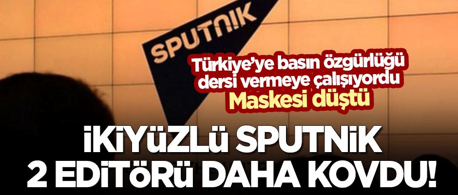İkiyüzlü Sputnik'in 2 editörü daha ortaya çıktı!
