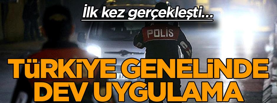 İlk kez gerçekleşti… Türkiye genelinde dev uygulama