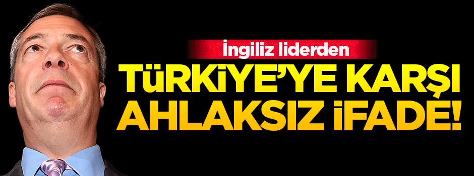 İngiliz liderden Türkiye'ye karşı küstah ifadeler!