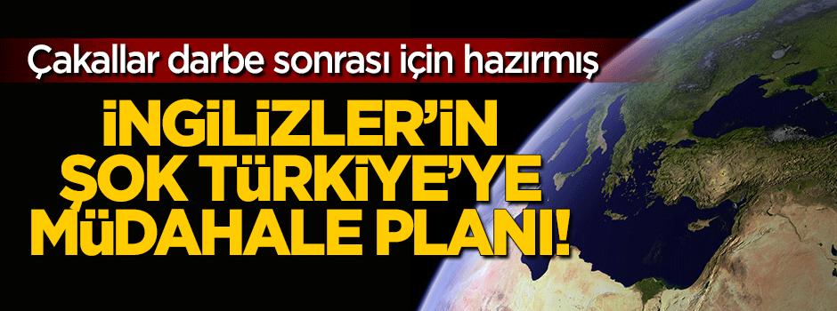 İngiliz Ordusunun Türkiye'ye müdahale planı!