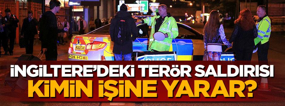İngiltere'deki terör saldırısı kimin işine yarar?