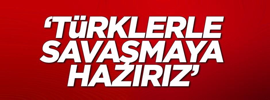 Irak: Türklerle savaşmaya hazırız!