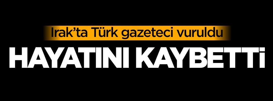 Irak'ta Türk gazeteci vuruldu