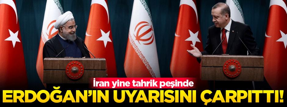 İran, Erdoğan'ın uyarısını çarpıttı!