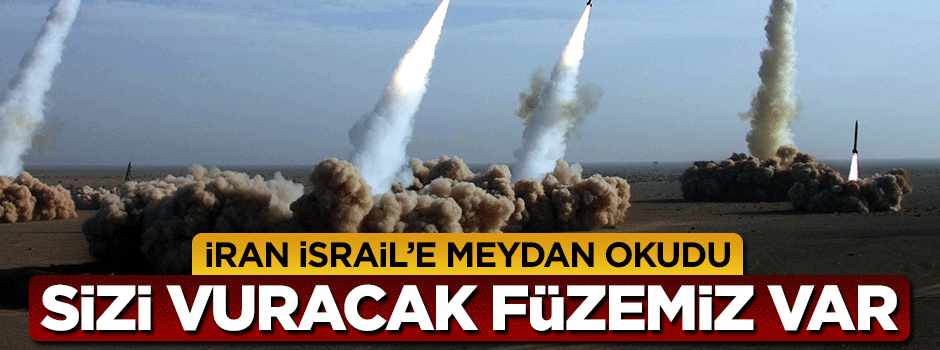 İran İsrail'e meydan okudu