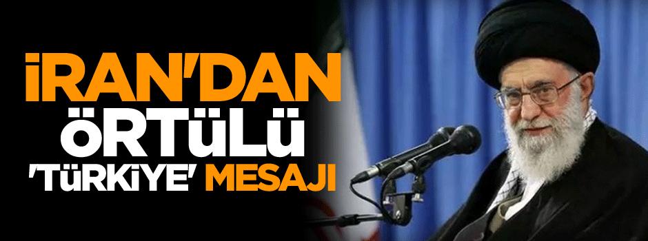 İran'dan örtülü 'Türkiye' mesajı