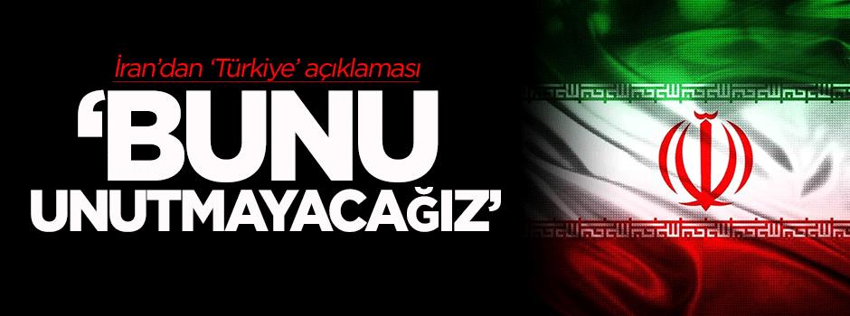 İran'dan 'Türkiye' açıklaması: Bunu unutmayacağız