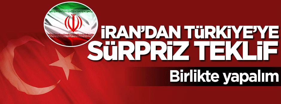 İran'dan Türkiye'ye sürpriz teklif: Birlikte yapalım