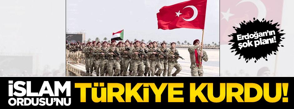İslam Ordusu'nu Türkiye kurdu!