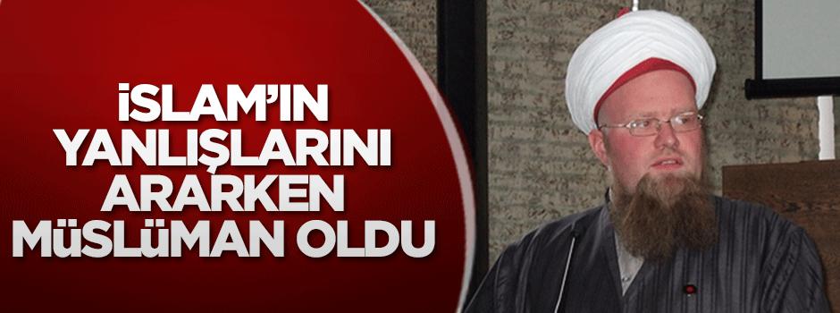 İslam'ın yanlışlarını(!) ararken Müslüman oldu