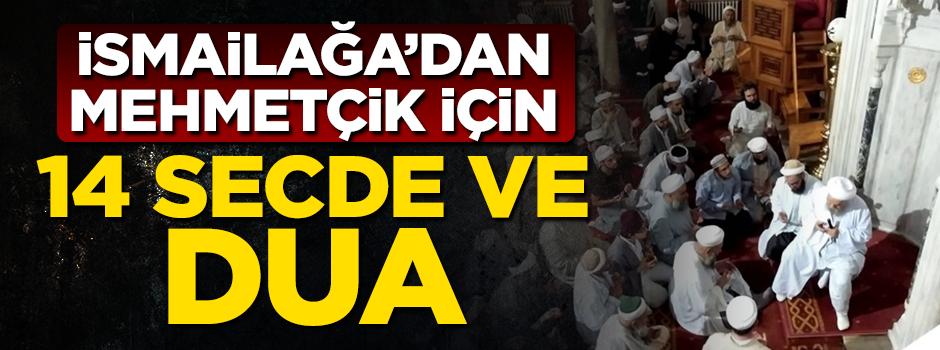 İsmailağa Cemaati'nden Mehmetçik için 14 secde ve dua