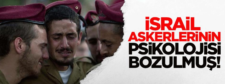 İsrail askerlerinin psikolojisi bozulmuş!