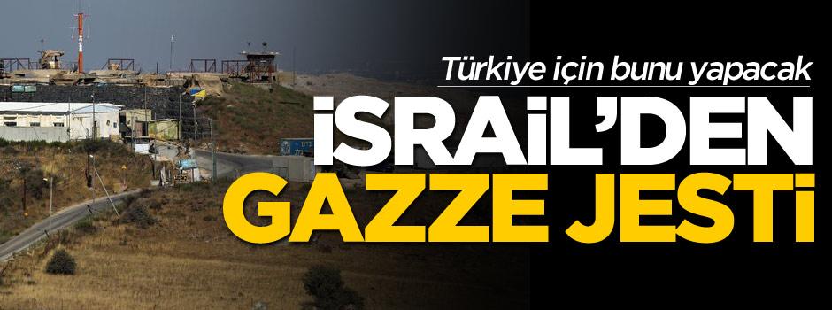 """İsrail'den Türkiye'ye """"Gazze jesti"""""""