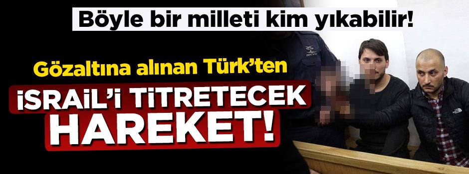 Kudüs'te gözaltına alınan Türk, şehit olma arzusuyla eline kına yakmış