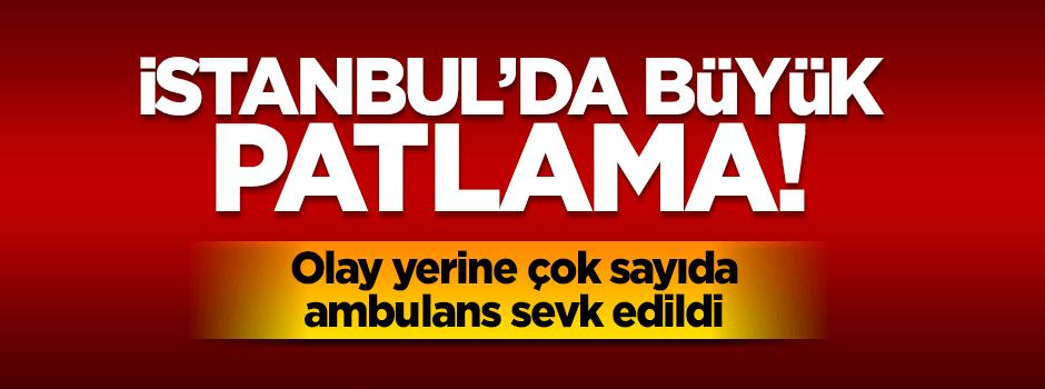 İstanbul'da büyük patlama!.
