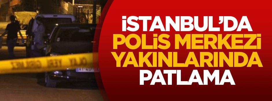 İstanbul'da polis merkezi yakınlarında patlama