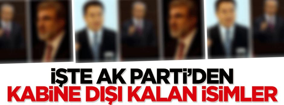 İşte AK Parti'den kabine dışı kalan isimler