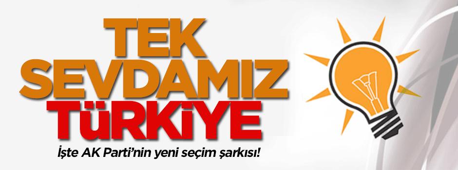 İşte Ak Parti'nin yeni seçim şarkısı! (VİDEO)