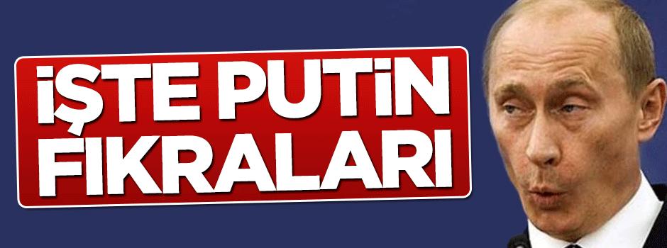 İşte Putin fıkraları