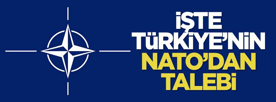İşte Türkiye'nin NATO'dan talebi