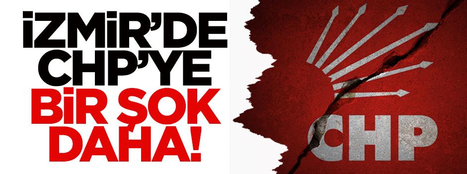İzmir'de CHP'ye bir şok daha!