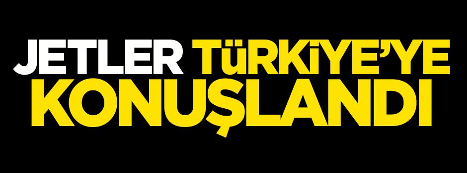 Jetler Türkiye'ye konuşlandı