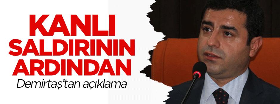 Kanlı saldırının ardından Demirtaş'tan açıklama