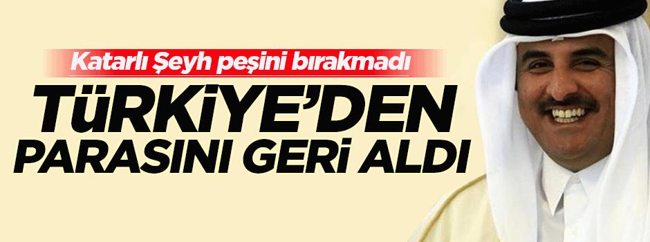 Katarlı Şeyh o parayı Türkiye'den geri aldı
