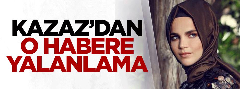 Kazaz'dan o habere yalanlama