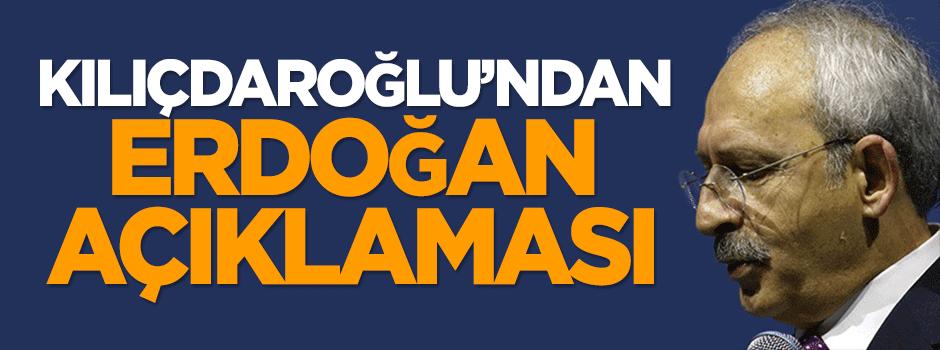 Kemal Kılıçdaroğlu'ndan Erdoğan açıklaması!