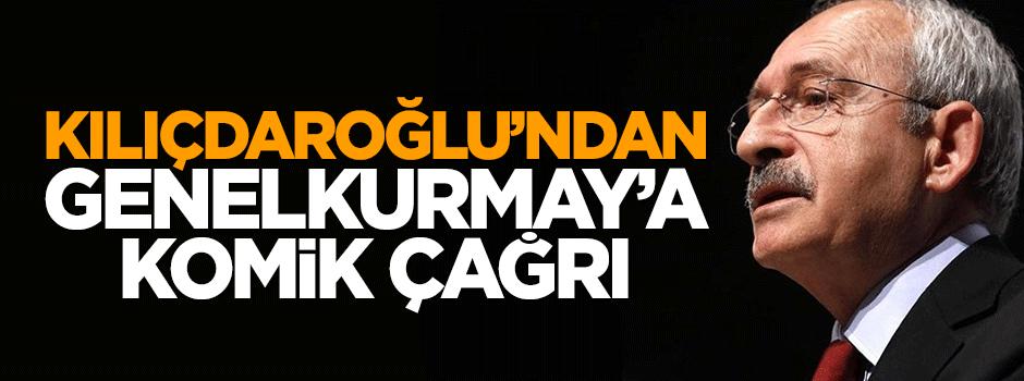 Kılıçdaroğlu'ndan Genelkurmay':a komik çağrı