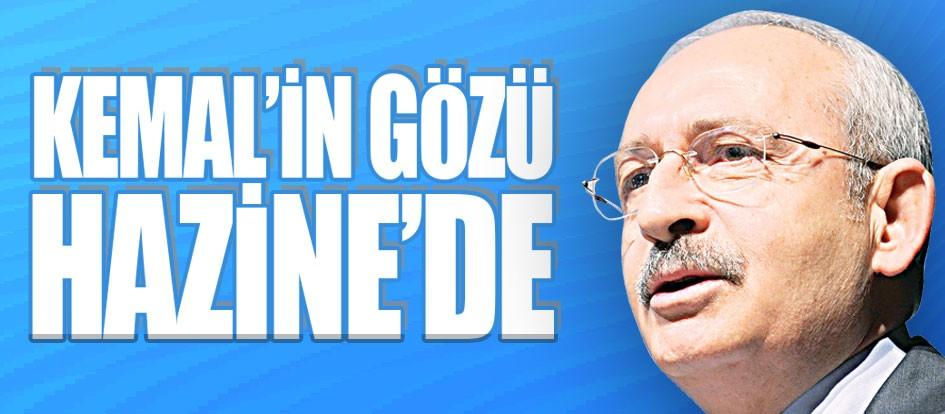 Kemal'in gözü Hazine'de