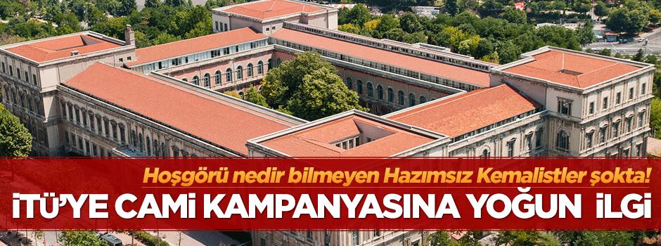 Kemalistler şokta! İTÜ'ye cami kampanyasına yoğun ilgi!