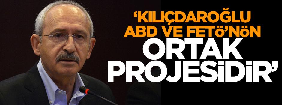 'Kılıçdaroğlu, ABD ve FETÖ'nün ortak projesidir'