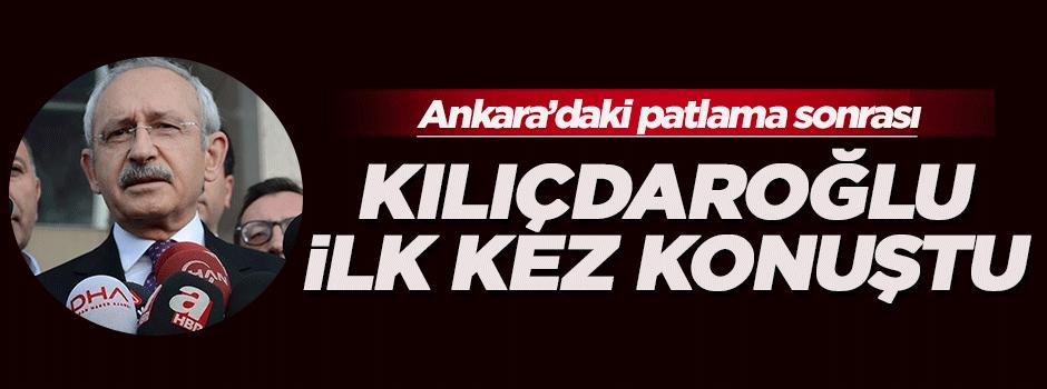 Kılıçdaroğlu'ndan patlama sonrası ilk açıklama