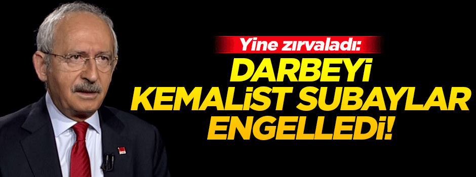 'Darbeyi Kemalist subaylar engelledi'