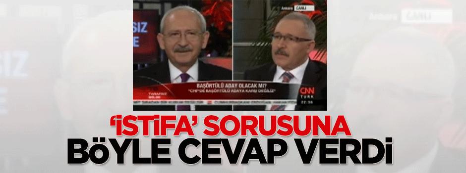 Kılıçdaroğlu istifa sorusuna böyle cevap verdi