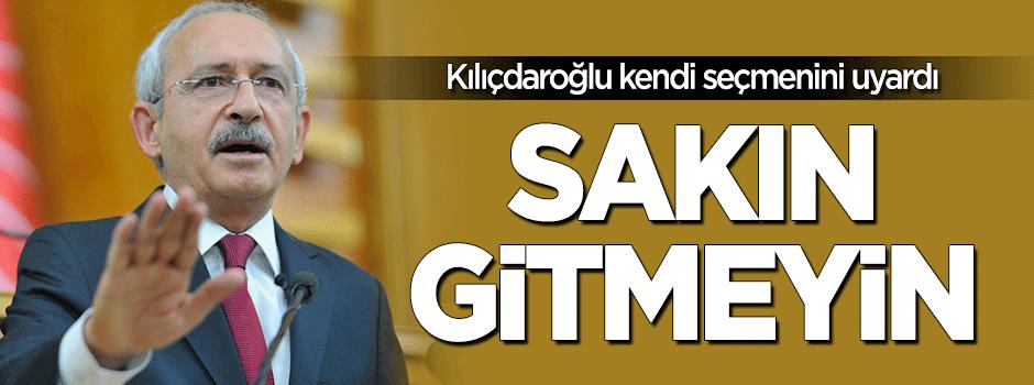 Kılıçdaroğlu: Konken oynamayın, pikniğe gitmeyin