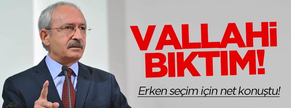 Kılıçdaroğlu: Vallahi bıktım!